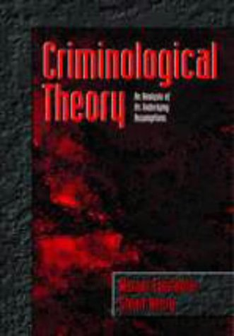 9780155003293: Criminological Theory: An Analysis of Its Underlying Assumptions