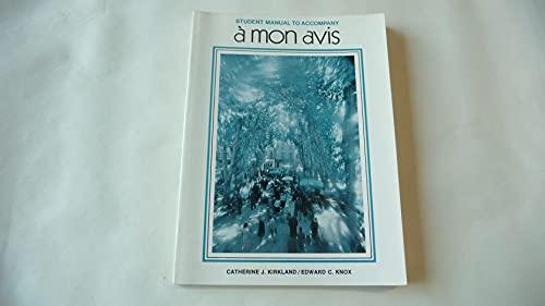 "Student Manual to Accompany ""A Mon Avis"": Catherine J. Kirkland,"