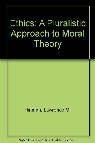 9780155003675: Ethics: A Pluralistic Approach to Moral Theory