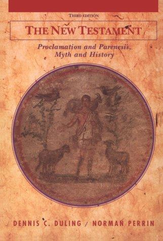 9780155003781: The New Testament: Proclamation and Parenesis, Myth and History