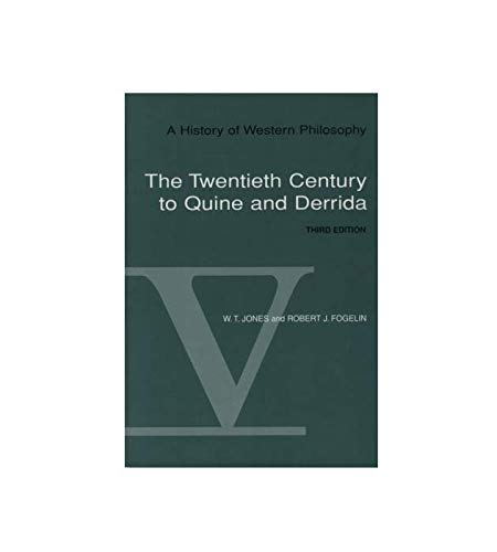 A History of Western Philosophy, Vol. V: The Twentieth Century to Quine and Derrida: W. T. Jones; ...