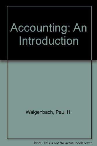 Accounting: An Introduction: Walgenbach, Paul H.;