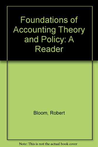 9780155004771: Foundations of Accounting Theory and Policy: A Reader