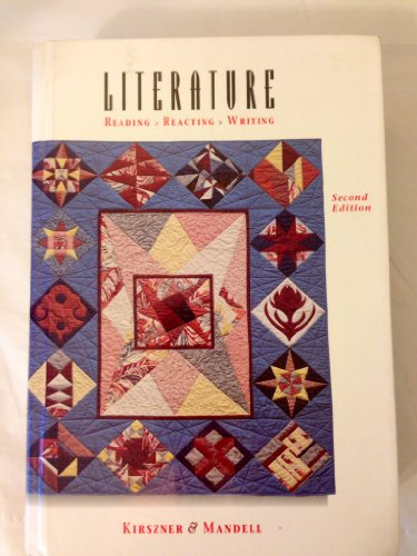 Literature: Reading Reacting Writing: Kirszner, Laurie G.