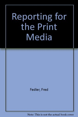 Reporting for the Print Media: Fred Fedler