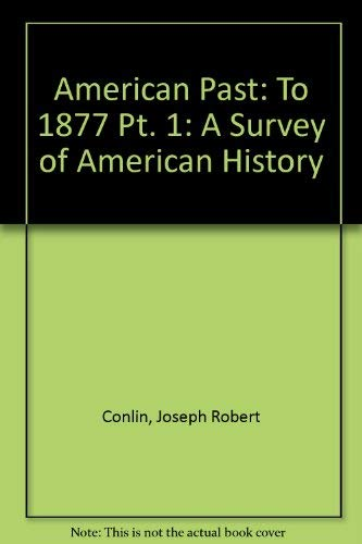 9780155006140: THE AMERICAN PAST, VOLUME I, 4/E