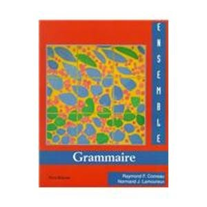 9780155006423: Ensemble: An Integrated Approach to French: Grammaire