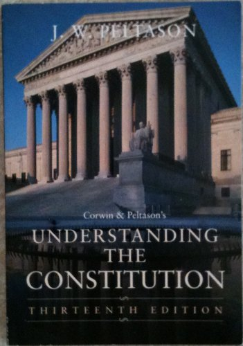 9780155007215: Corwin and Peltason's Understanding the Constitution
