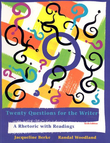 9780155008571: Twenty Questions for the Writer: A Rhetoric with Readings