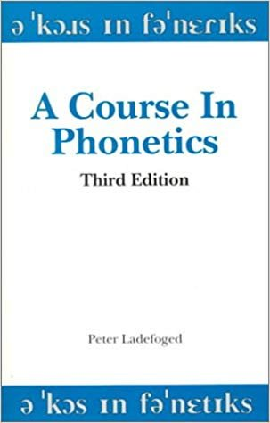9780155009134: A Course in Phonetics