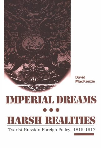 9780155009349: Imperial Dreams/ Harsh Realities: Tsarist Russian Foreign Policy, 1815-1917