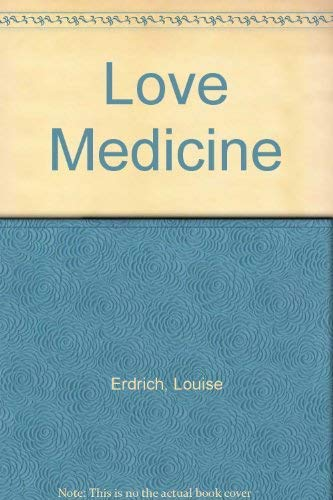 LOVE MEDICINE.: Louise Erdrich