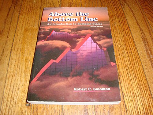 9780155010512: Above the Bottom Line: An Introduction to Business Ethics