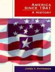 America Since 1941: A History: James T. Patterson