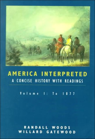 9780155011601: America Interpreted: To 1877 v.1: A Concise History with Interpretive Readings: To 1877 Vol 1