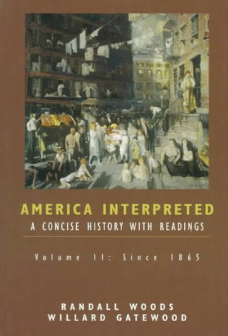 9780155011618: America Interpreted: Since 1865 v.2: A Concise History with Interpretive Readings: Since 1865 Vol 2