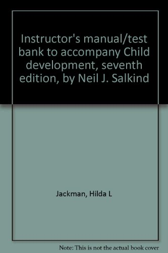 9780155012189: Instructor's manual/test bank to accompany Child development, seventh edition, by Neil J. Salkind