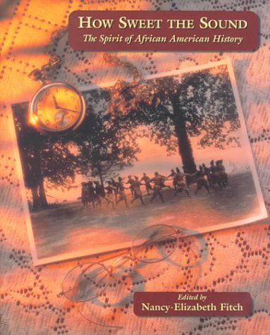 9780155013025: How Sweet the Sound: The Spirit of African American History