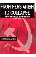 9780155013032: From Messianism to Collapse: Soviet Foreign Policy 1917-1991