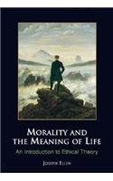 9780155013087: Morality and the Meaning of Life: An Introduction to Ethical Theory