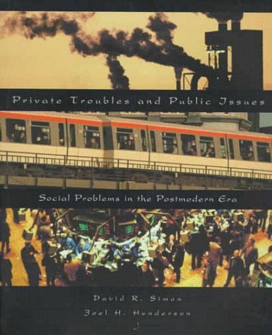 9780155013681: Private Troubles and Public Issues: Social Problems in the Postmodern Era