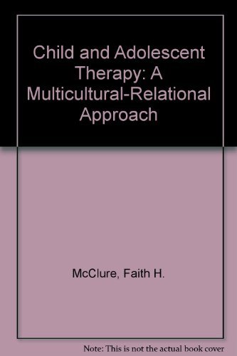 Child and Adolescent Therapy: A Multicultural-Relational Approach