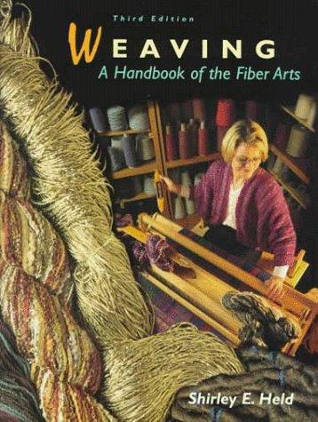9780155015128: Weaving: A Handbook of the Fiber Arts