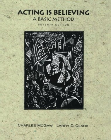 9780155015845: Acting Is Believing: A Basic Method