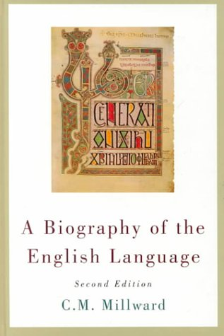 9780155016453: A Biography of the English Language: Principles and Applications