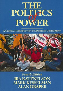 9780155016989: The Politics of Power: A Critical Introduction to American Government