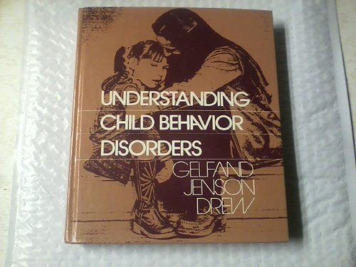 Understanding Child Behavior Disorders (0155017012) by Clifford J. Drew; Donna M. Gelfand; William R. Jenson