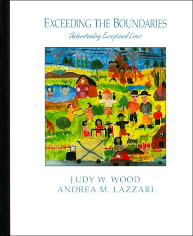 Exceeding The Boundaries: Understanding Exceptional Lives: Wood, Judy W.,