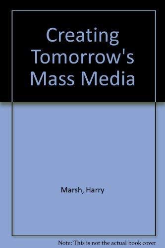 9780155019485: Creating Tomorrows Mass Media