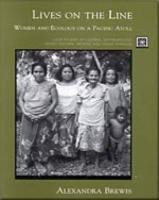 9780155019690: Lives on the Line: Women and Ecology on a Pacifc Atoll: Women and Ecology on a Pacific Atoll (Case Studies in Cultural Anthropology)