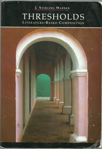 Thresholds: Literature-Based Composition (0155019775) by J. Sterling Warner