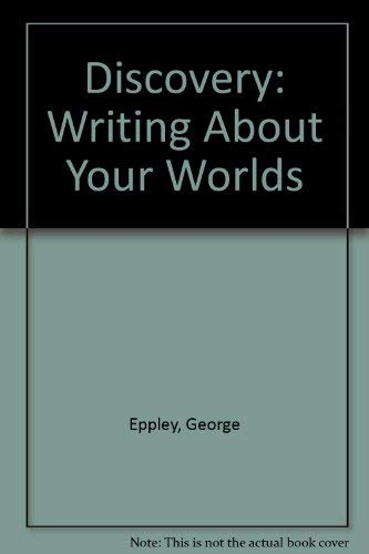9780155019799: Discovery: Writing About Your Worlds