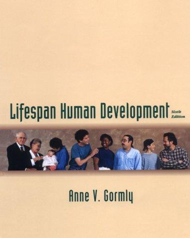 Lifespan Human Development: Anne V. Gormly
