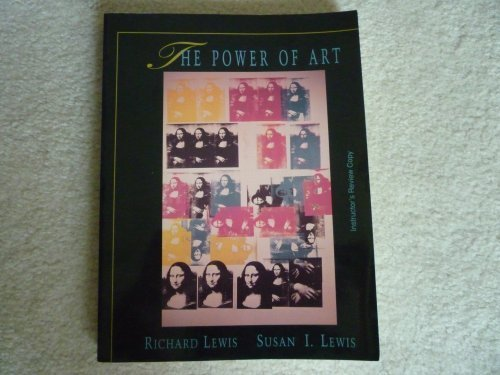THE POWER OF ART: INSTRUCTOR'S REVIEW COPY: Lewis, Richard;Lewis, Susan