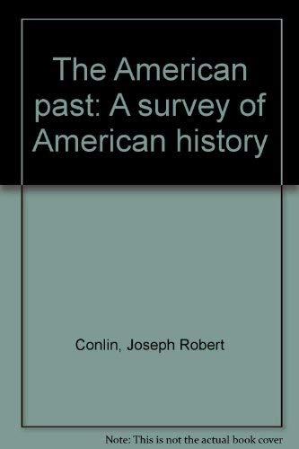 The American Past : A Survey of: Joseph R. Conlin