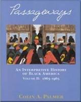 9780155024830: Passageways: An Interpretive History of Black America, Volume II
