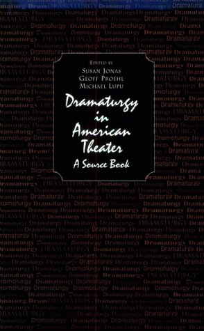 9780155025868: Dramaturgy in American Theatre: A Source Book