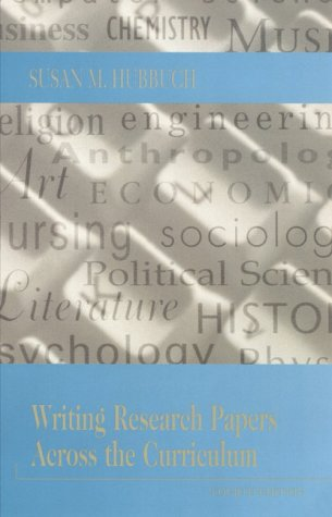 writing research papers across the curriculum by susan hubbuch And susan m hubbuch's writing research papers across the curriculum (3 rd  edition) because the purpose of a research paper or an.