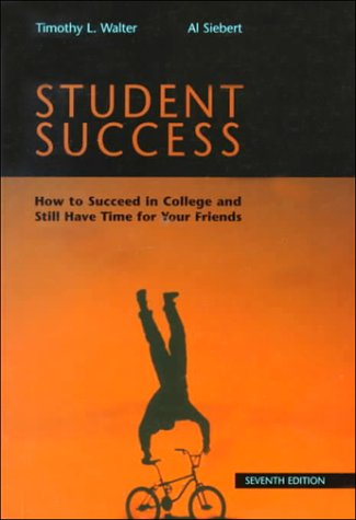 9780155026742: Student Success: How to Succeed in College and Still Have Time for Your Friends