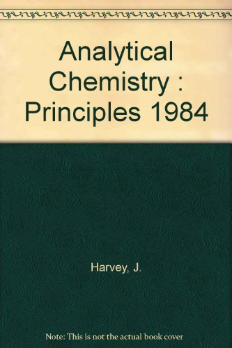 9780155027008: Analytical Chemistry : Principles 1984