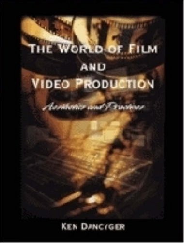 9780155028616: The World of Film and Video Production: Aesthetics and Practice