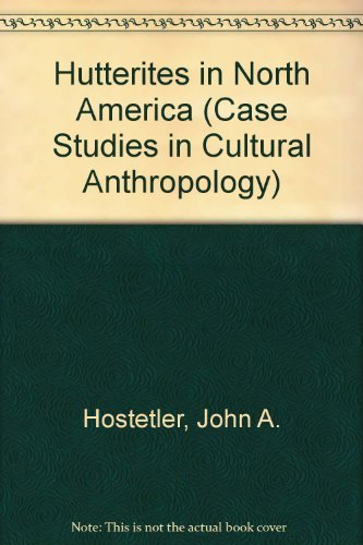 9780155029156: The Hutterites in North America (Case Studies in Cultural Anthropology)