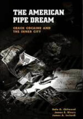 9780155030930: The American Pipe Dream: Crack, Cocaine, and the Inner City