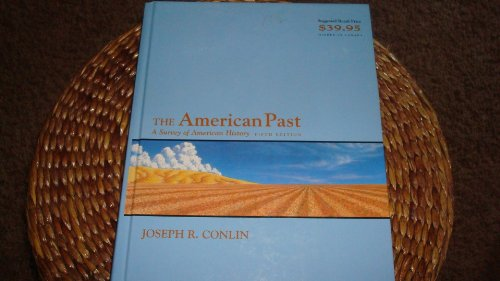 The American Past: A Survey of American: Conlin, Joseph R.