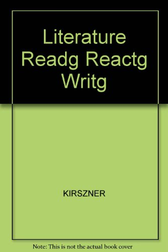 Literature Readg Reactg Writg (0155036238) by KIRSZNER