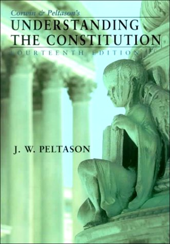 9780155036857: Corwin and Peltason's Understanding the Constitution